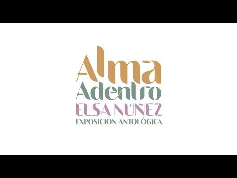 Alma adentro: Elsa Núñez exposición antológica