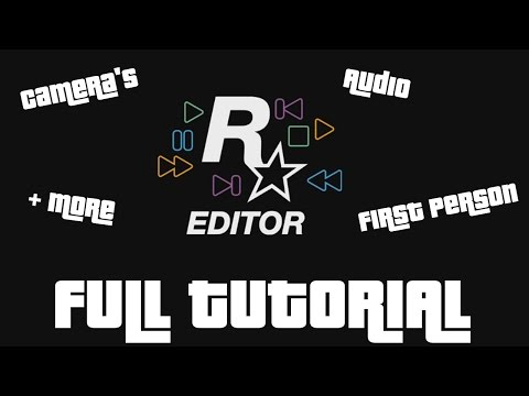Rockstar Editor || FULL Tutorial || Cameras, Audio, Ect. || PS4, XBOX ONE, PC
