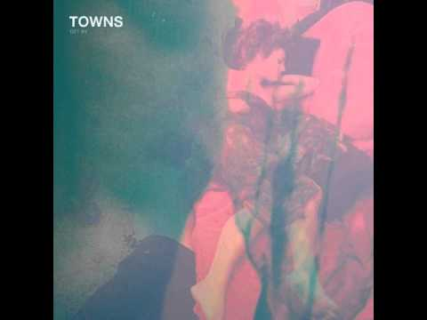 TOWNS - Get Me There