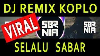 Download Lagu VIRAL!!! DJ REMIX KOPLO SELALU SABAR - SHIFFA HARUN  || SEMBARANIA mp3