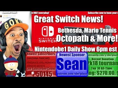 Great Nintendo Switch News | Bethesda Talks | Mario Tennis & More | Nintendobe1 Daily Show 6pm est