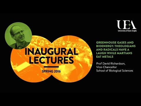 Inaugural Lecture: Greenhouse gases and bioenergy...  | University of East Anglia (UEA)