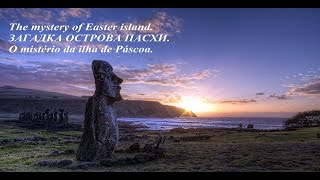The mystery of Easter island .Истуканы исчезнувшей цивилизации. Тайна острова Пасхи