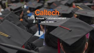 Caltech's 125th Annual Commencement Ceremony