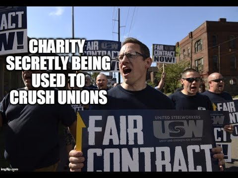 How Charity Is Secretly Being Used To Crush Unions