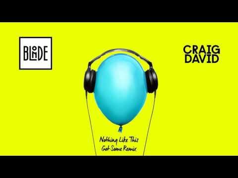 Blonde and Craig David - Nothing Like This (GotSome Remix)