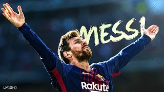 Lionel Messi ● The King - Skills & Goals 2017/18 HD