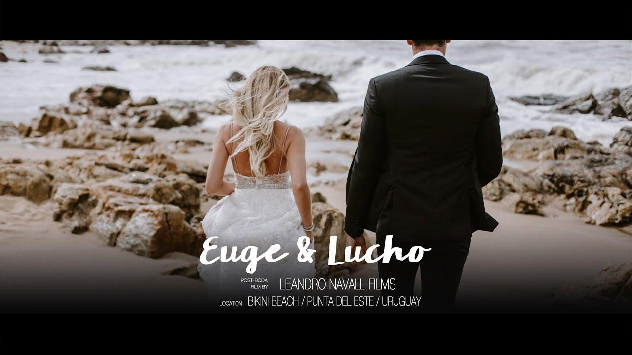 Euge & Lucho ::  Leandro Navall :: Videografo de Bodas en Punta del Este, Maldonado, Uruguay