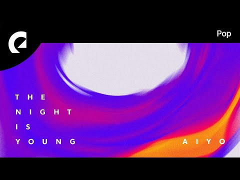 Aiyo feat. Willow - The Night Is Young