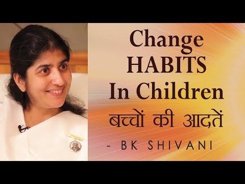 Change HABITS In Children: Ep 12 Soul Reflections: BK Shivani (English Subtitles)