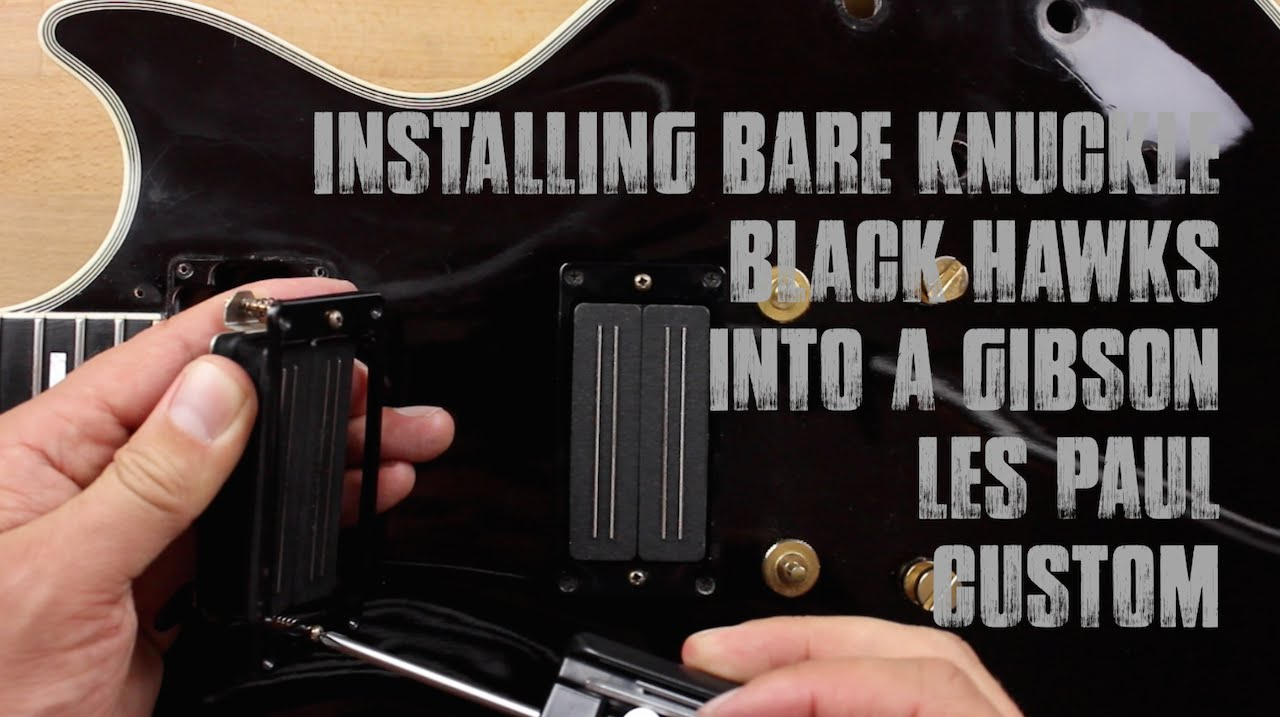 Gibson Les Paul Pickup Upgrade - Bare Knuckle Black Hawks - YouTube