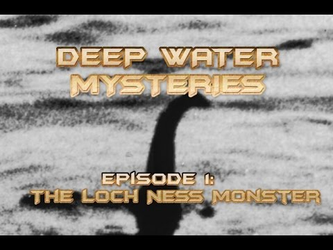 Download Deep Water Mysteries Episode 1: The Loch Ness Monster