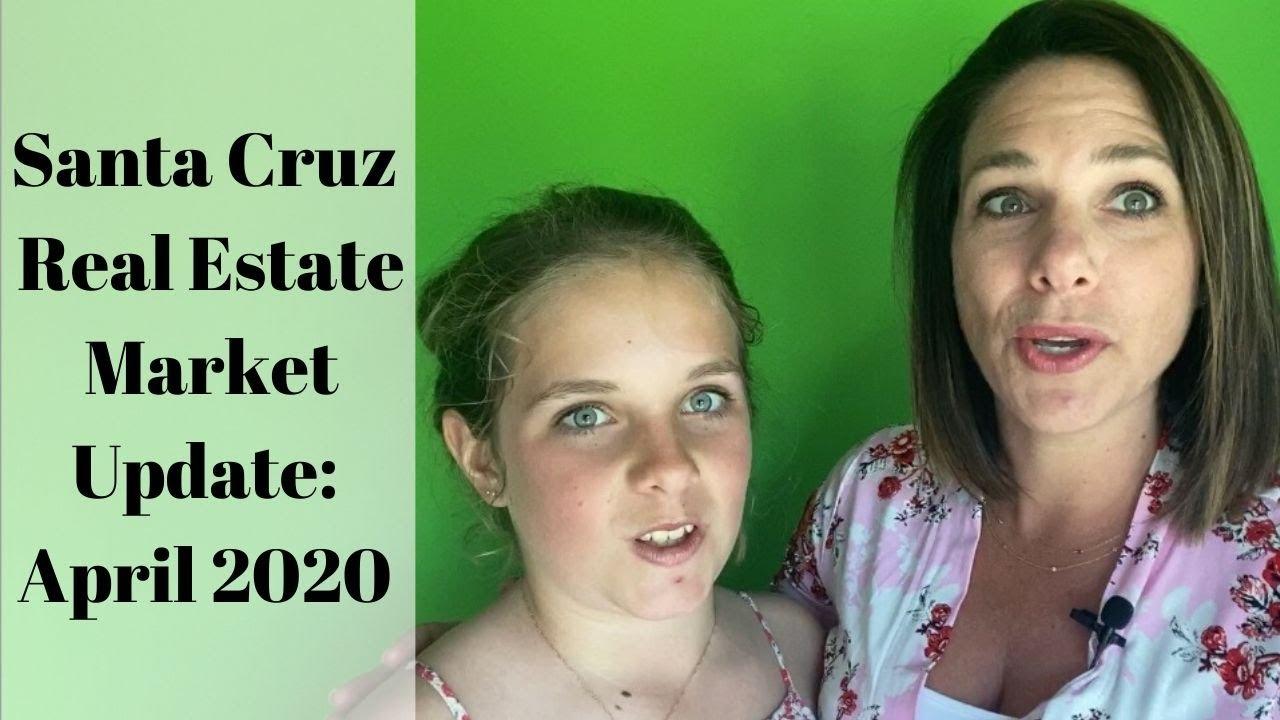 Santa Cruz Real Estate Market Update: April 2020