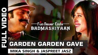 Garden Garden Gave Full Video  Badmashiyaan  Mika Singh & Jaspreet Jasz