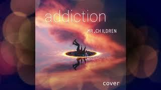 【Mr.children】 addiction cover 【歌ってみました】