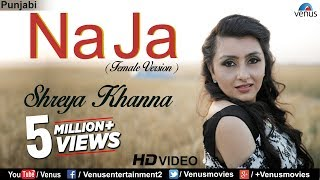 Download New Punjabi Songs 2017 | Na Ja (Female Version) | Latest Punjabi Songs 2017 | Shreya Khanna MP3 song and Music Video