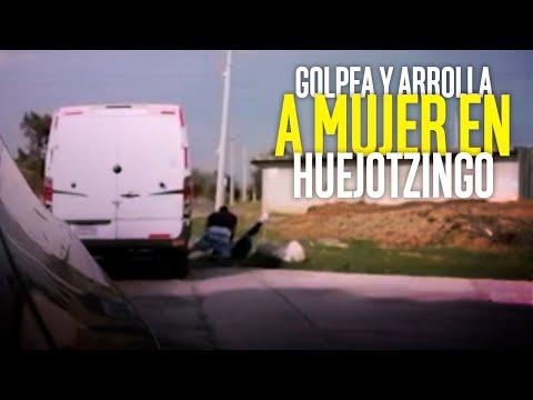 Golpea y arrolla a mujer en Huejotzingo; testigos lo graban al confrontarlo