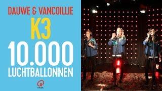 dauwe vancoillie k3 10 000 luchtballonnen live bij q