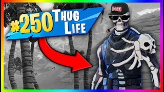 TOP 250 BEST THUG LIFE MOMENTS IN FORTNITE