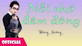 Nỗi Nhớ Đêm Đông - Bằng Cường ft. Ngô Vỹ Hằng [Official Audio]