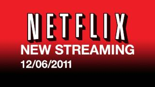 New On Netflix Streaming 12/06/11 - Streaming Movies