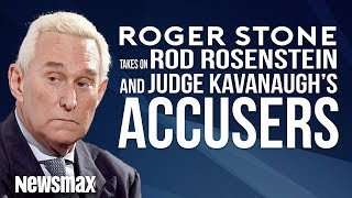 Roger Stone Takes On Rod Rosenstein and Judge Kavanaugh's Accusers