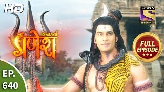 Vighnaharta Ganesh - Ep 640 - Full Episode - 3rd February, 2020