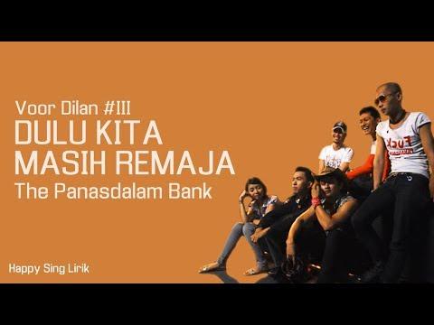 Voor Dilan #III | Dulu Kita Masih Remaja - The Panasdalam Bank (Lirik)