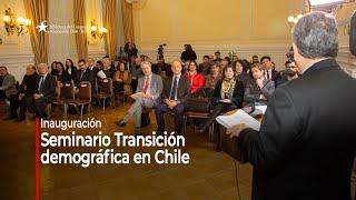 """Inauguración del Seminario """"Transición demográfica en Chile"""""""