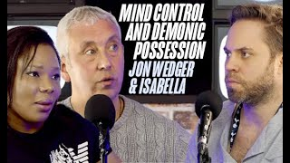 Mind Control & Demonic Possession   Jon Wedger & Isabella   Part 3