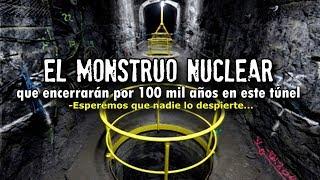 El monstruo que encerrarán por 100 mil años en este túnel