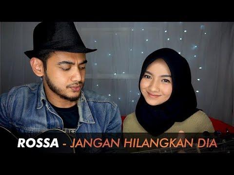 Rossa - Jangan Hilangkan Dia | GittaRahmadia Ft. AdityoFdeArfe Cover