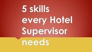 5 Essential Skills for Hotel Supervisors