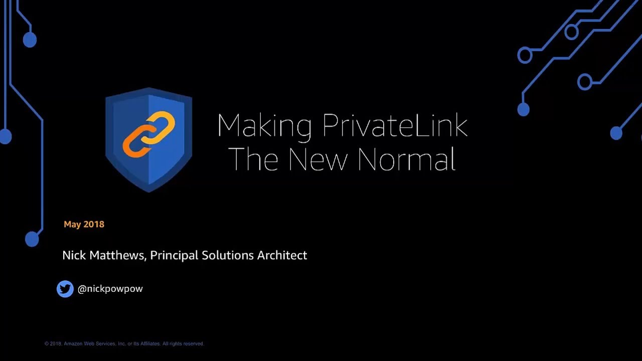 Making Private Connectivity the New Norm via AWS PrivateLink - AWS Online  Tech Talks