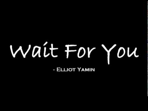Wait For You - Elliot Yamin with Lyrics