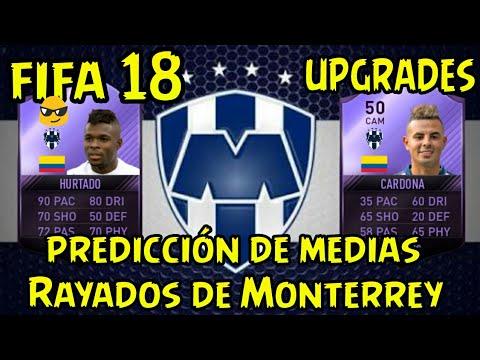 Posibles Medias - RAYADOS DE MONTERREY FIFA 18 - UPGRADES DE LA PANDILLA FIFA 18 UT18