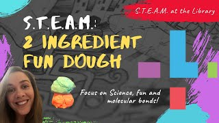 STEAM @ the Library: Making  2 Ingredient Fun Dough with Heather (Science)