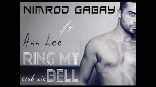 Nimrod Gabay ft. ann lee - ring my bell (club mix)
