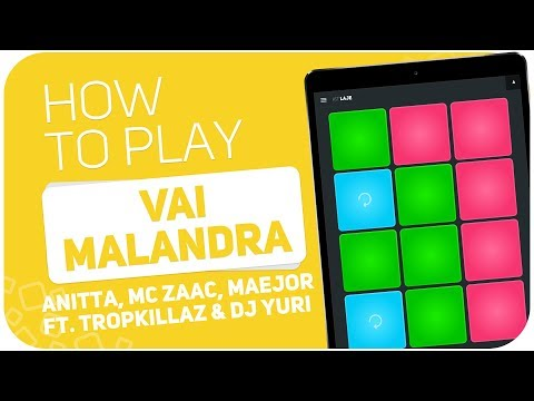 How to play: VAI MALANDRA (Anitta, Mc Zaac, Maejor ft. Tropkillaz & DJ Yuri) - SUPER PADS - Kit Laje