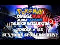 Tales of Batalspotia Episode 125: Sun/Moon Spoilers. Why?