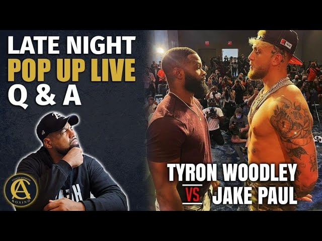 Late Night Pop Up Live Jake Paul vs Tyrone Woodly Predictions + Q.A