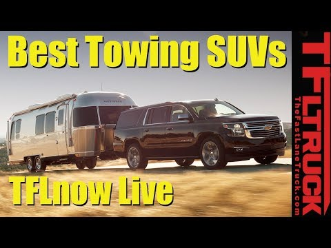Top 10 Best Full-Size SUVs for Towing Counted Down: TFLnow Live Show #11