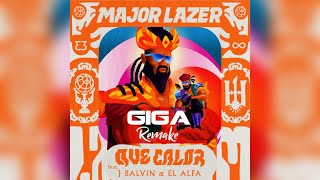 Major Lazer - Que Calor (feat J Balvin & El Alfa (GIGA remake)