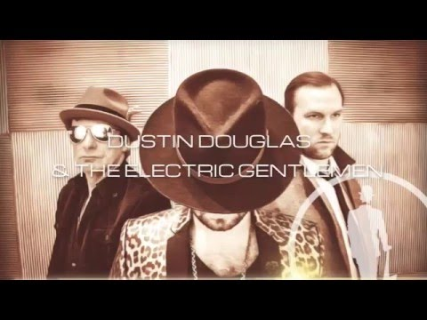 Dustin Douglas and The Electric Gentlemen -  Baby Girl
