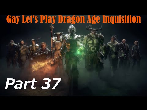 Gay Let's Play Dragon Age Inquisition (Blind) - Part 37 Questioning My Sexuality