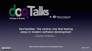 "DOQ Talks 2019: ""DevTestOps: the central role that testing plays in modern software development"""