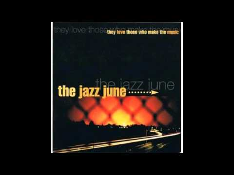 The Jazz June - ''They Love Those Who Make the Music (1997)'' [Full Album]
