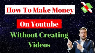 How To Make Money On Youtube Without Creating Videos🔥🔥🔥