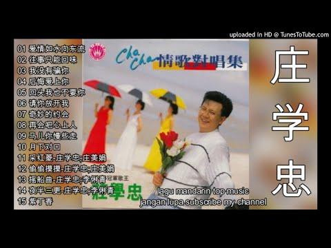 15 Lagu Mandarin Masa Lalu By Zhuang Xue Zhong-莊學忠 Part 2