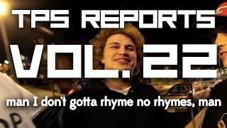 TPS Reports - Vol. 22: Man I Don't Gotta Rhyme No Rhymes, Man. Thumbnail